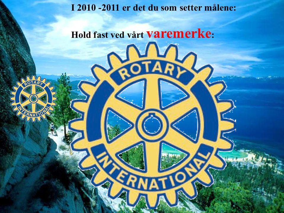 I 2010 -2011 er det du som setter målene: Hold fast ved vårt varemerke :