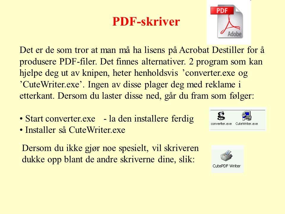 PDF-skriver Det er de som tror at man må ha lisens på Acrobat Destiller for å produsere PDF-filer.