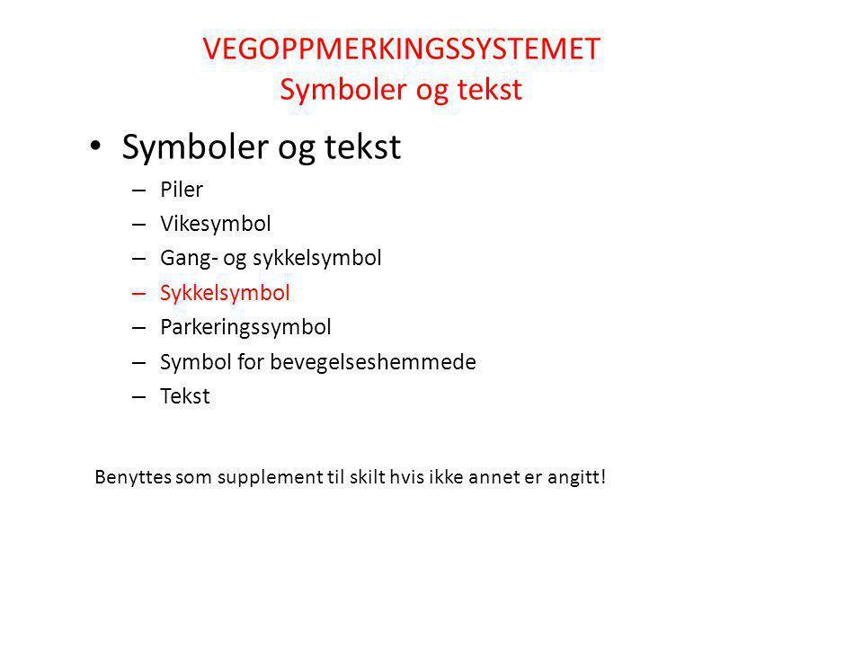 1039 Sykkelsymbol Sykkelsymbol skal anvendes for å markere sykkelfelt og angir da at trafikkreglenes* bestemmelser om sykkelfelt gjelder.