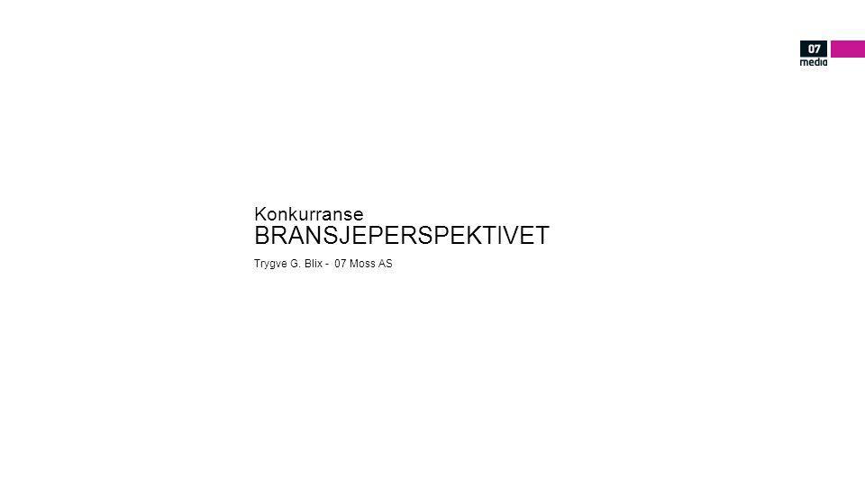Konkurranse BRANSJEPERSPEKTIVET Trygve G. Blix - 07 Moss AS