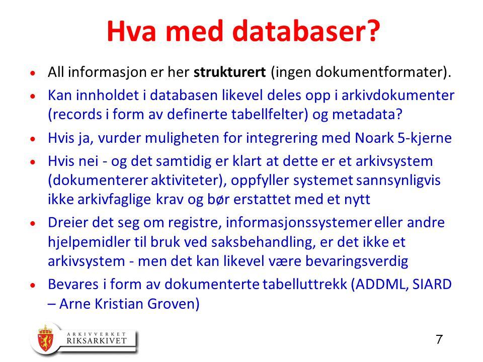 7  All informasjon er her strukturert (ingen dokumentformater).