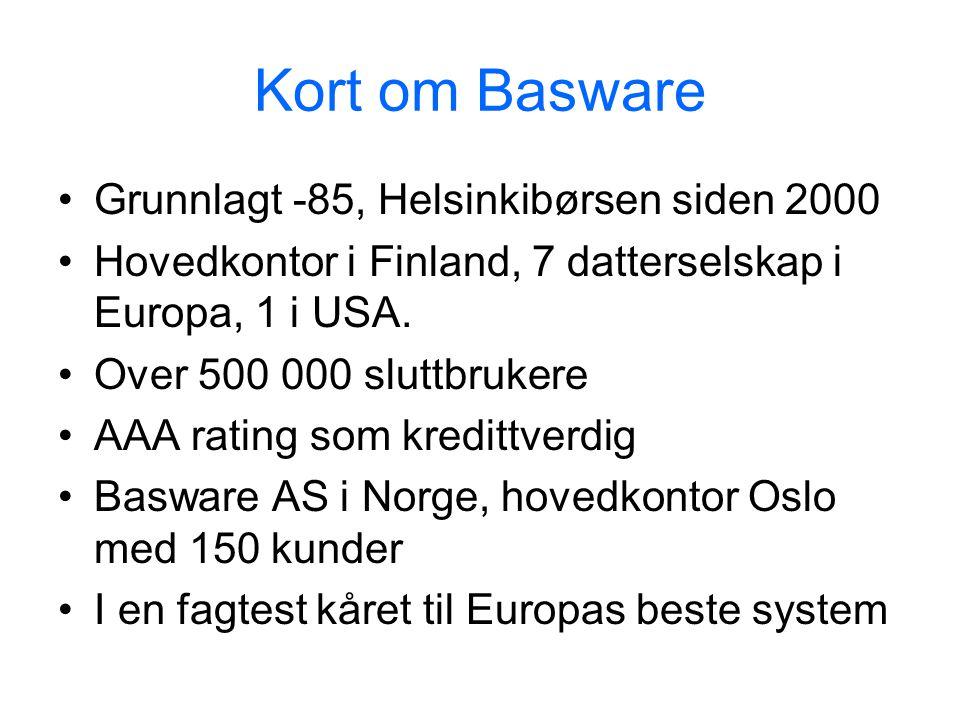 Kort om Basware Grunnlagt -85, Helsinkibørsen siden 2000 Hovedkontor i Finland, 7 datterselskap i Europa, 1 i USA. Over 500 000 sluttbrukere AAA ratin