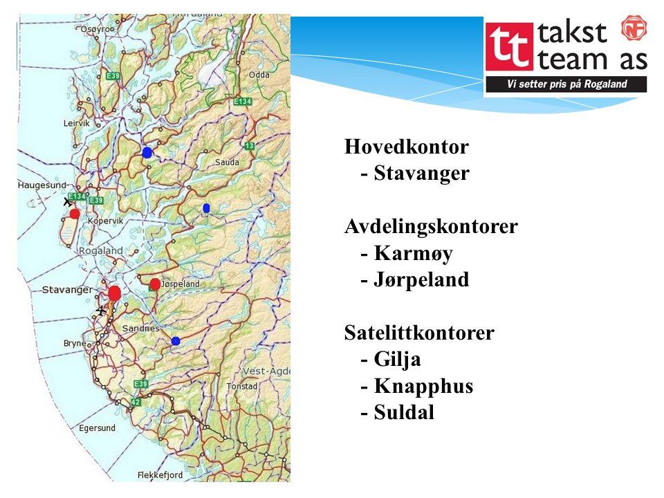 Hovedkontor - Stavanger Avdelingskontorer - Karmøy - Jørpeland Satelittkontorer - Gilja - Knapphus - Suldal