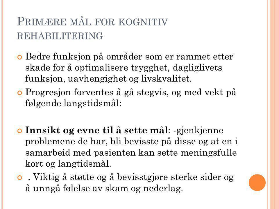 M ÅL FORTS … Kompensering: Bidra til at personen har tilgang på verktøy som hjelper dem å fungere på tross av mulige kroniske utfall.