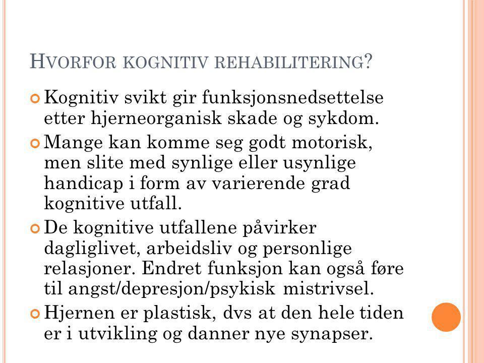H VORFOR KOGNITIV REHABILITERING .