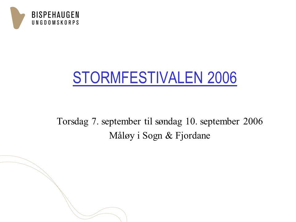 STORMFESTIVALEN 2006 Torsdag 7. september til søndag 10. september 2006 Måløy i Sogn & Fjordane