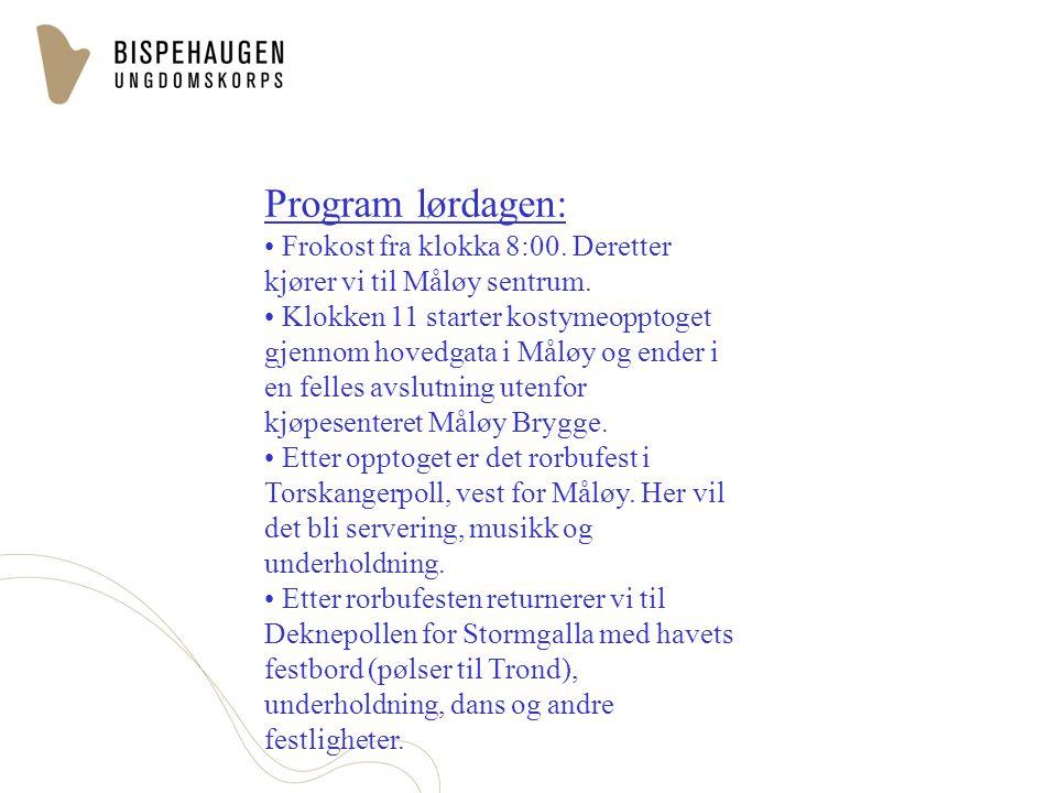 Program lørdagen: Frokost fra klokka 8:00. Deretter kjører vi til Måløy sentrum. Klokken 11 starter kostymeopptoget gjennom hovedgata i Måløy og ender