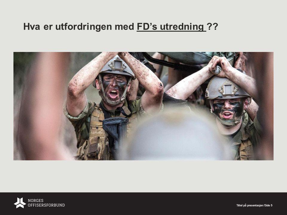 Hva er utfordringen med FD's utredning ?? Tittel på presentasjon/Side 5
