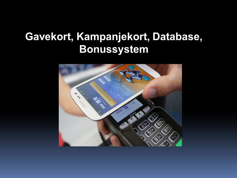 Gavekort, Kampanjekort, Database, Bonussystem
