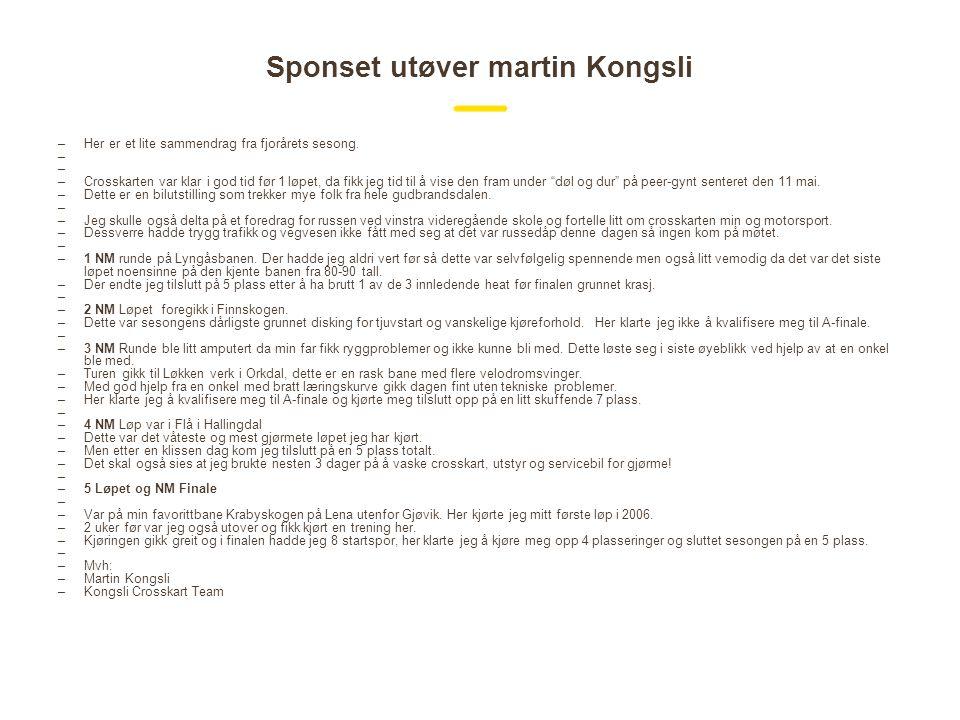 Sponset utøver martin Kongsli –Her er et lite sammendrag fra fjorårets sesong.