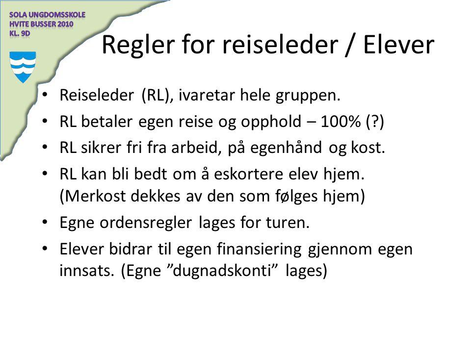 Regler for reiseleder / Elever Reiseleder (RL), ivaretar hele gruppen. RL betaler egen reise og opphold – 100% (?) RL sikrer fri fra arbeid, på egenhå