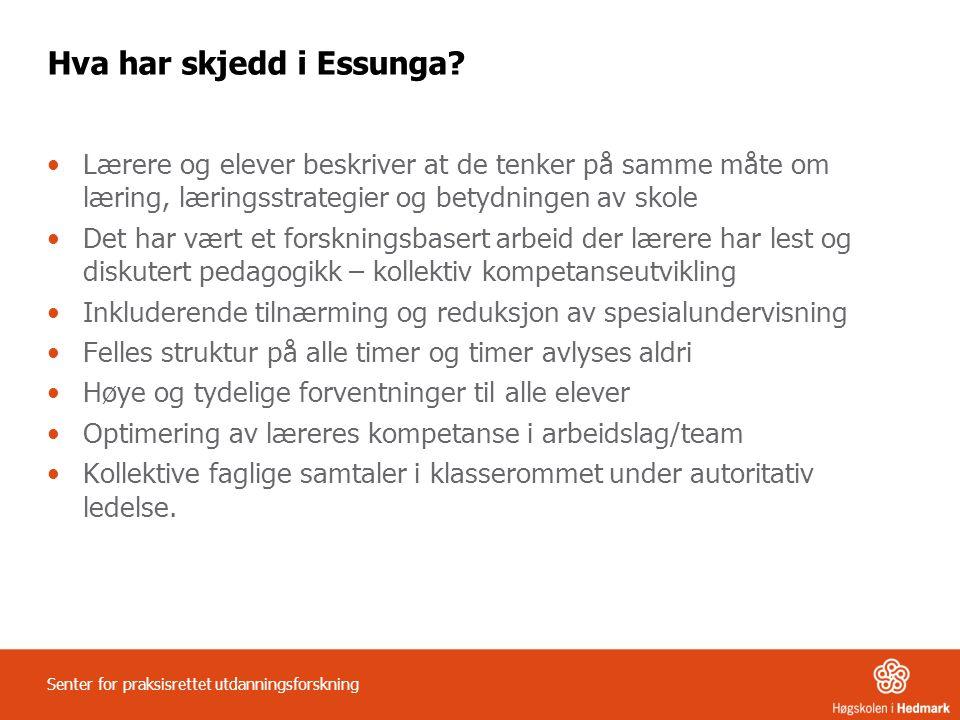Hva har skjedd i Essunga? Lærere og elever beskriver at de tenker på samme måte om læring, læringsstrategier og betydningen av skole Det har vært et f