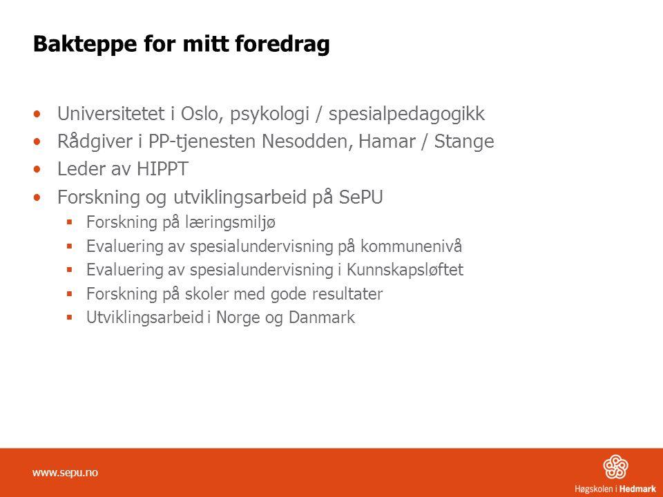 Bakteppe for mitt foredrag Universitetet i Oslo, psykologi / spesialpedagogikk Rådgiver i PP-tjenesten Nesodden, Hamar / Stange Leder av HIPPT Forskni