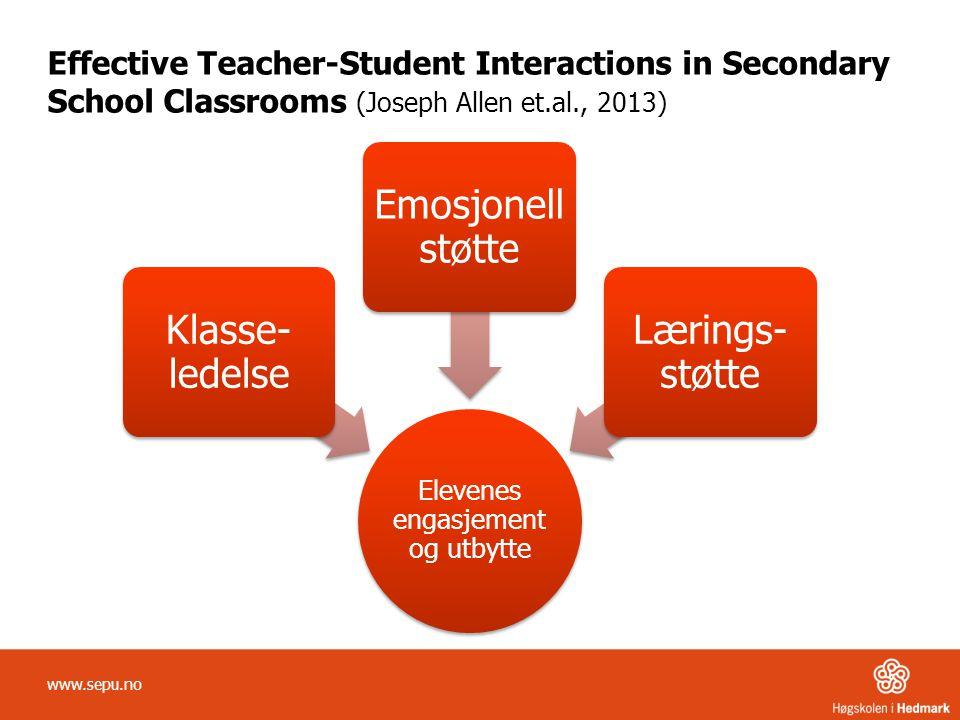 Effective Teacher-Student Interactions in Secondary School Classrooms (Joseph Allen et.al., 2013) www.sepu.no