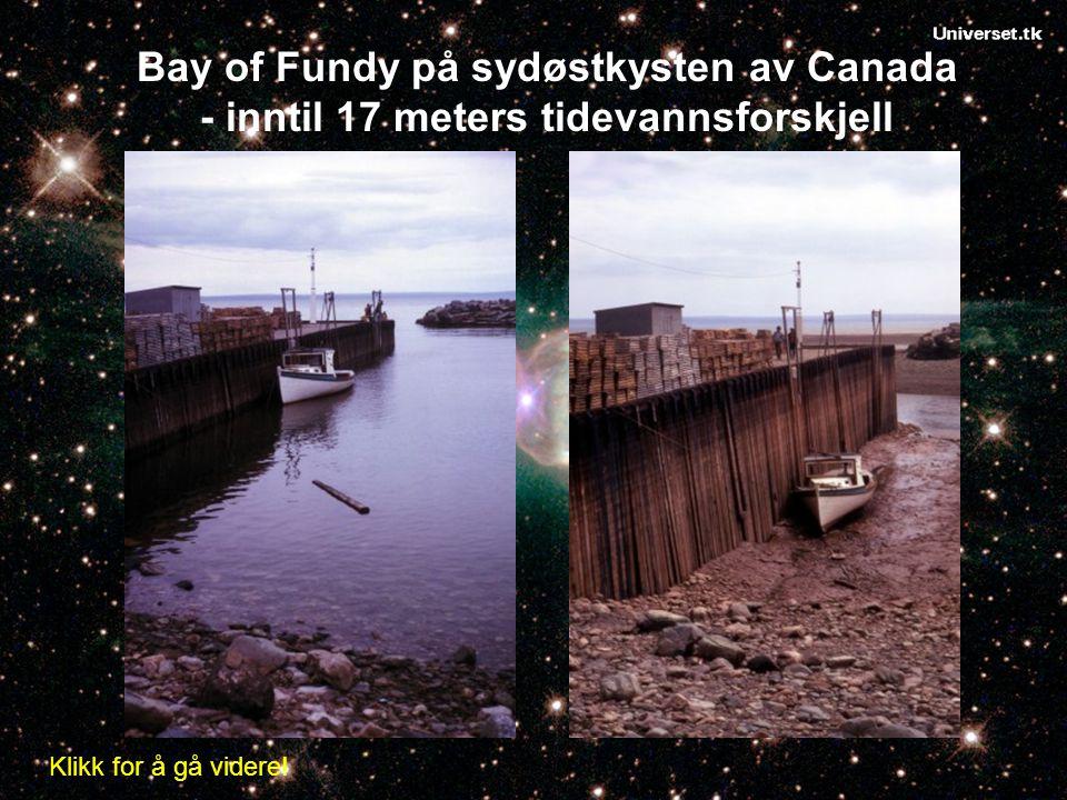 Bay of Fundy på sydøstkysten av Canada - inntil 17 meters tidevannsforskjell Klikk for å gå videre!