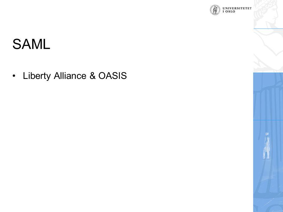 SAML Liberty Alliance & OASIS