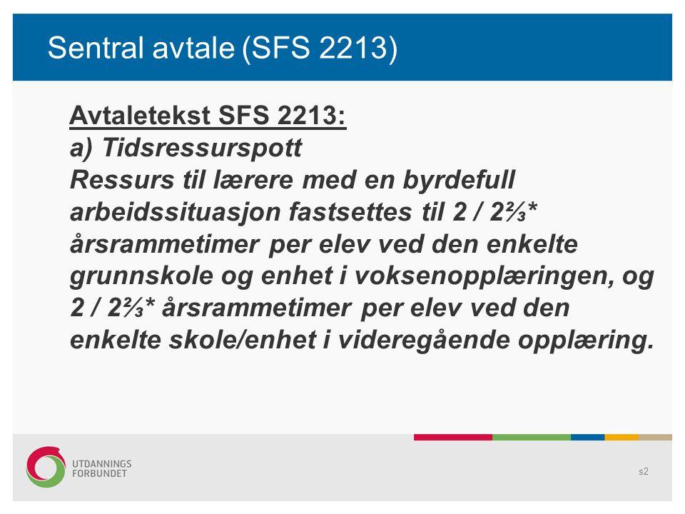 Sentral avtale SF2213 s3 Fordeling av ressursen drøftes på den enkelte skole/enhet.