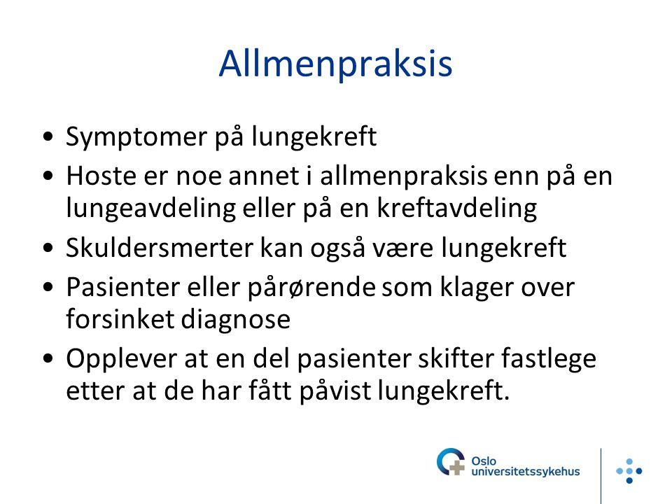 Pakkeforløp ved mistanke om kreft Kommer fra Januar 2015 for: Lungekreft Brystkreft Prostatakreft Colorectal Fastleger har sittet i disse gruppene Danmark: Ca 100000 gjennom pakkeforløpene hvert år, ca 25000 av disse har kreft.