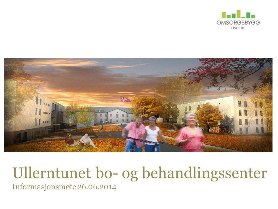 Ullerntunet bo- og behandlingssenter Informasjonsmøte 26.06.2014