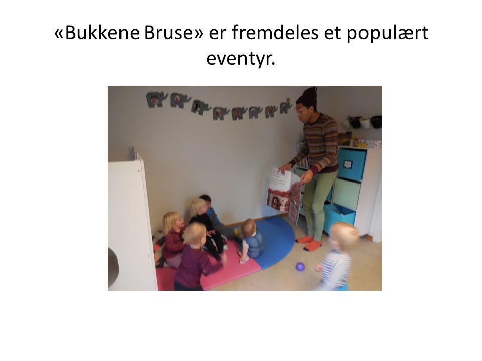 «Bukkene Bruse» er fremdeles et populært eventyr.