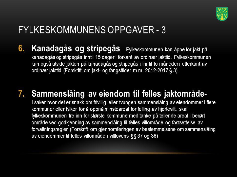 FYLKESKOMMUNENS OPPGAVER - 3 6.
