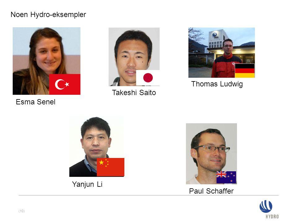 (10) Noen Hydro-eksempler Esma Senel Yanjun Li Paul Schaffer Takeshi Saito Thomas Ludwig