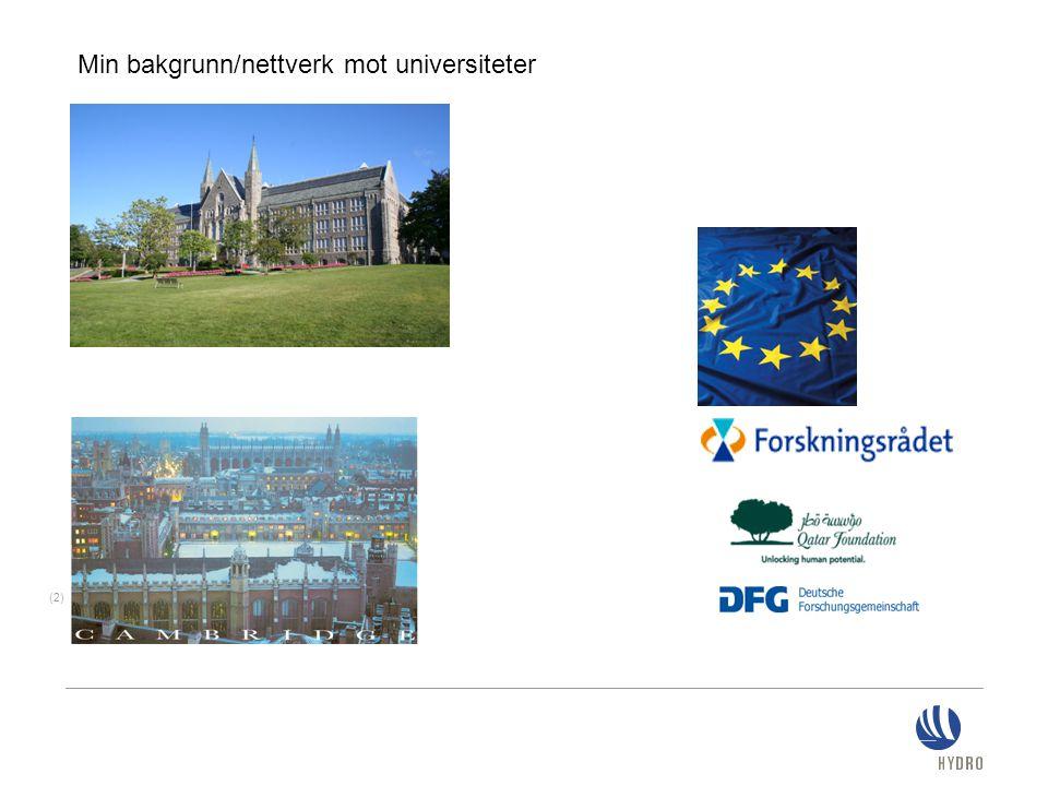 (2) Min bakgrunn/nettverk mot universiteter