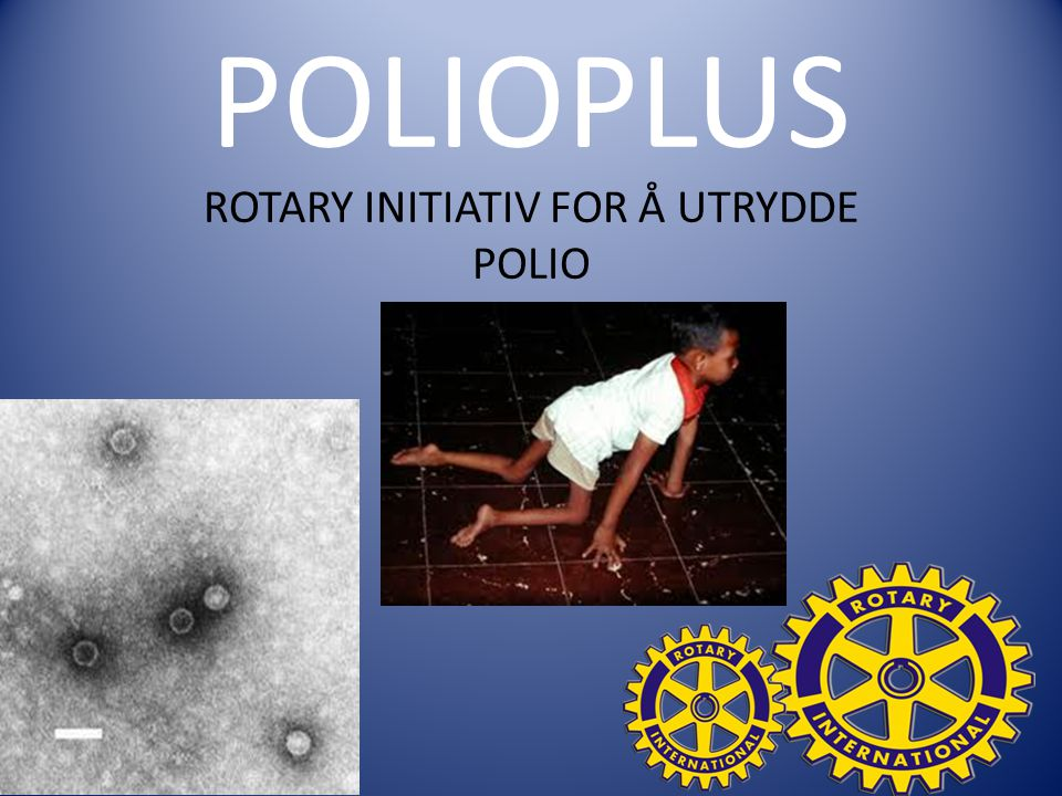 UTRYDDE POLIO ? YESS – WE CAN