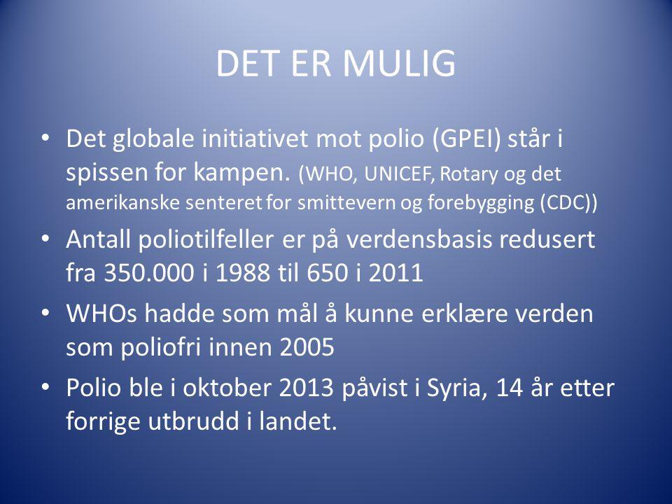 DET ER MULIG Det globale initiativet mot polio (GPEI) står i spissen for kampen.