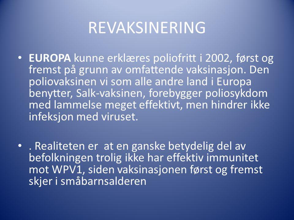 REVAKSINERING EUROPA kunne erklæres poliofritt i 2002, først og fremst på grunn av omfattende vaksinasjon.