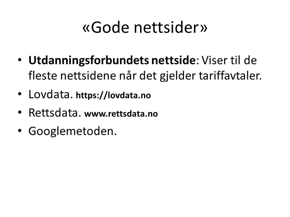 «Gode nettsider» Utdanningsforbundets nettside: Viser til de fleste nettsidene når det gjelder tariffavtaler. Lovdata. https://lovdata.no Rettsdata. w