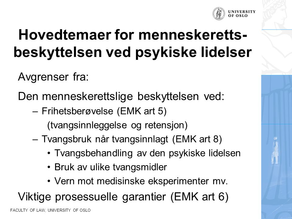 FACULTY OF LAW, UNIVERSITY OF OSLO Pbrl.§ 4-9.