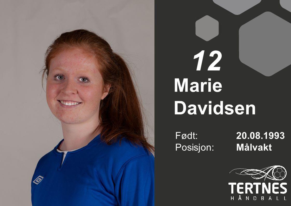 Marie Davidsen Født: 20.08.1993 Posisjon:Målvakt 12