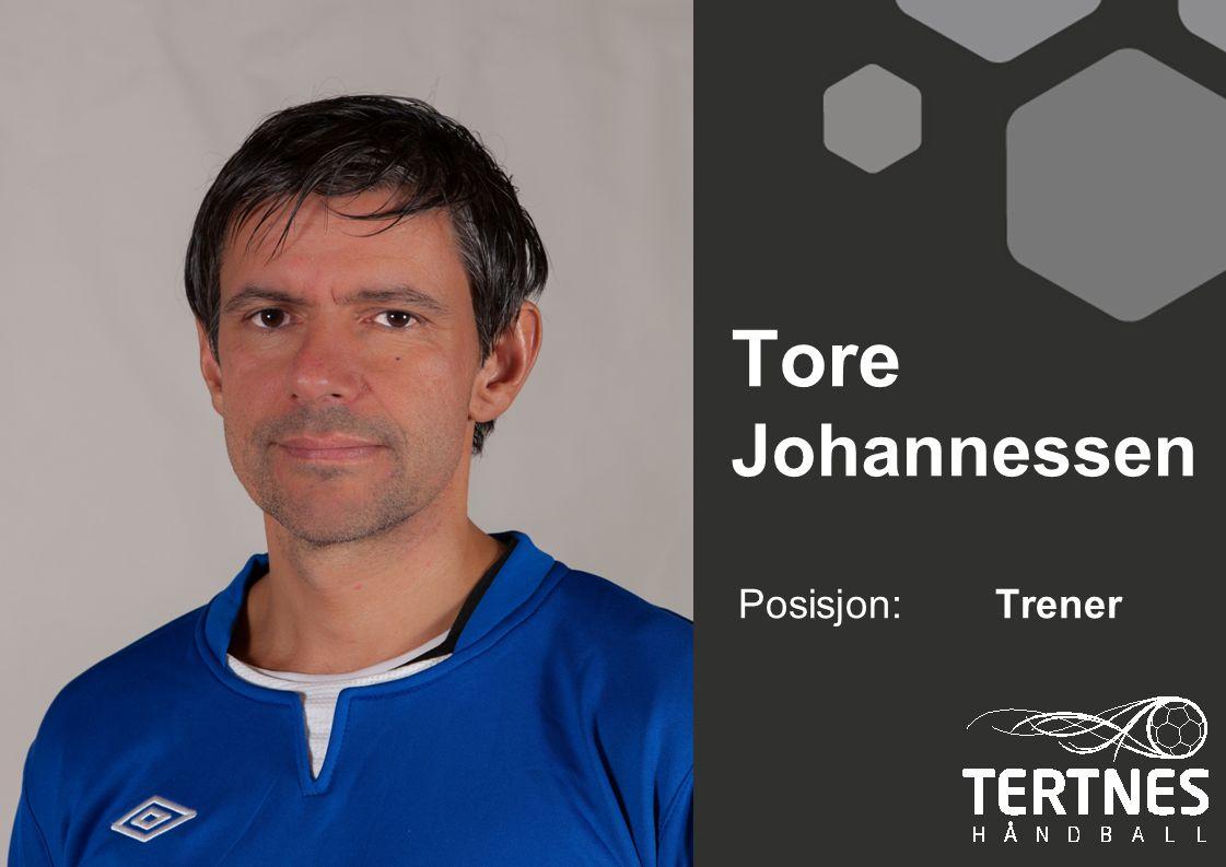 Tore Johannessen Posisjon:Trener