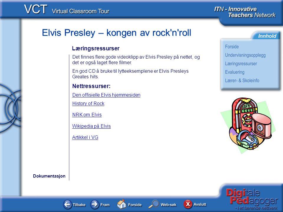 Elvis Presley – kongen av rock'n'roll Det finnes flere gode videoklipp av Elvis Presley på nettet, og det er også laget flere filmer. En god CD å bruk