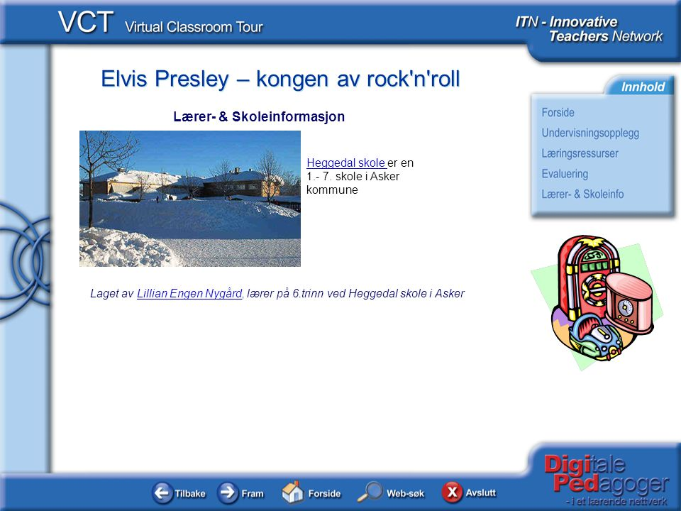 Elvis Presley – kongen av rock'n'roll Laget av Lillian Engen Nygård, lærer på 6.trinn ved Heggedal skole i AskerLillian Engen Nygård Lærer- & Skoleinf