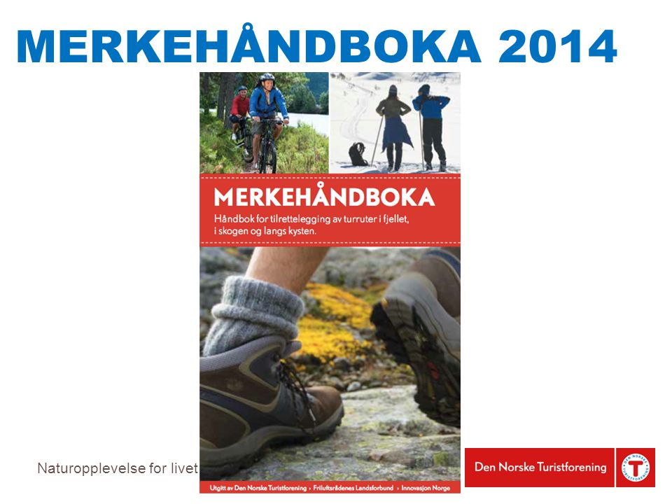 Naturopplevelse for livet MERKEHÅNDBOKA 2014