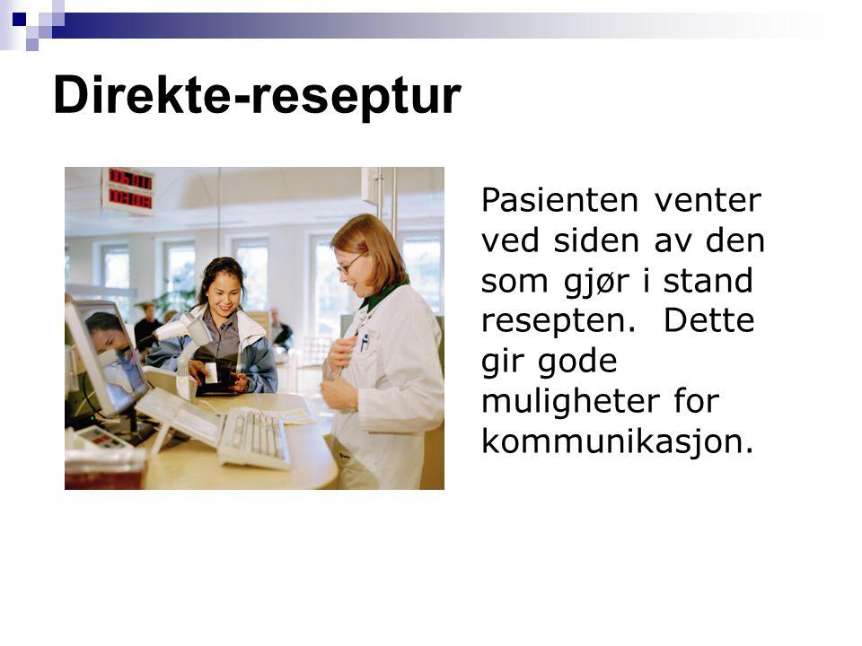 Direkte-reseptur Pasienten venter ved siden av den som gjør i stand resepten. Dette gir gode muligheter for kommunikasjon.
