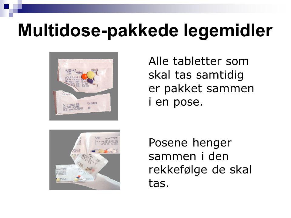 Multidose-pakkede legemidler Alle tabletter som skal tas samtidig er pakket sammen i en pose. Posene henger sammen i den rekkefølge de skal tas.