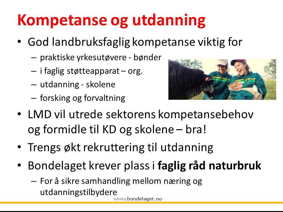 Kompetanse og utdanning God landbruksfaglig kompetanse viktig for – praktiske yrkesutøvere - bønder – i faglig støtteapparat – org.