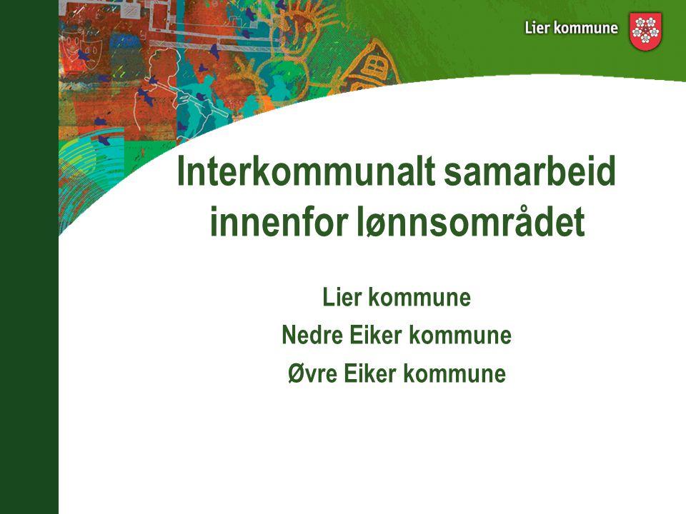 Interkommunalt samarbeid innenfor lønnsområdet Lier kommune Nedre Eiker kommune Øvre Eiker kommune