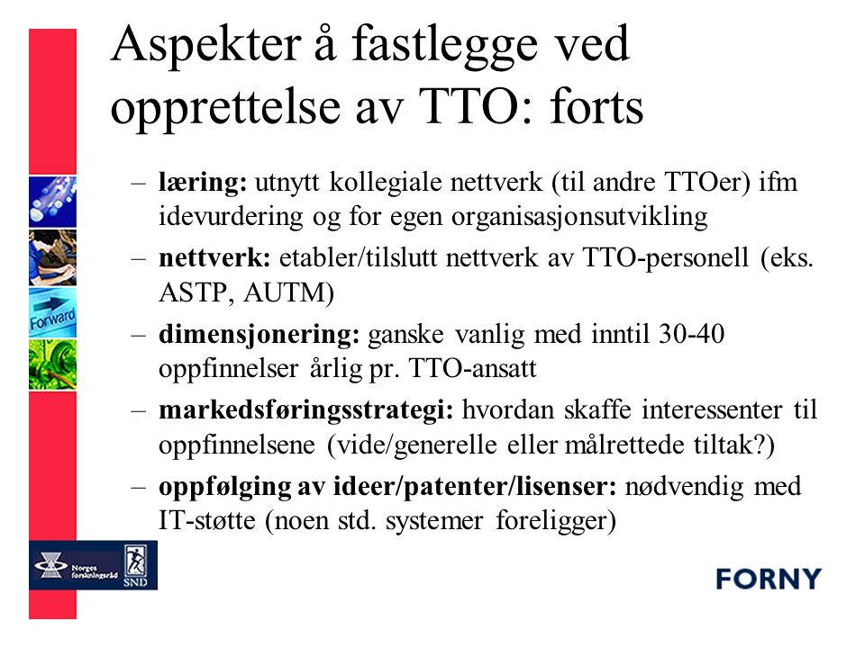 Aspekter å fastlegge ved opprettelse av TTO: forts –Tips om kritiske suksessfaktorer er gjengitt i Sandelin's presentasjon