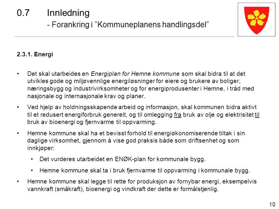 10 2.3.1. Energi Det skal utarbeides en Energiplan for Hemne kommune som skal bidra til at det utvikles gode og miljøvennlige energiløsninger for eier