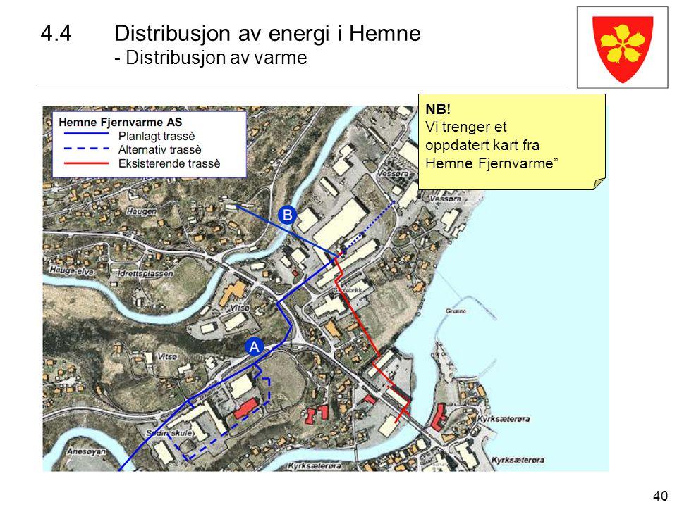 """40 4.4Distribusjon av energi i Hemne - Distribusjon av varme NB! Vi trenger et oppdatert kart fra Hemne Fjernvarme"""""""