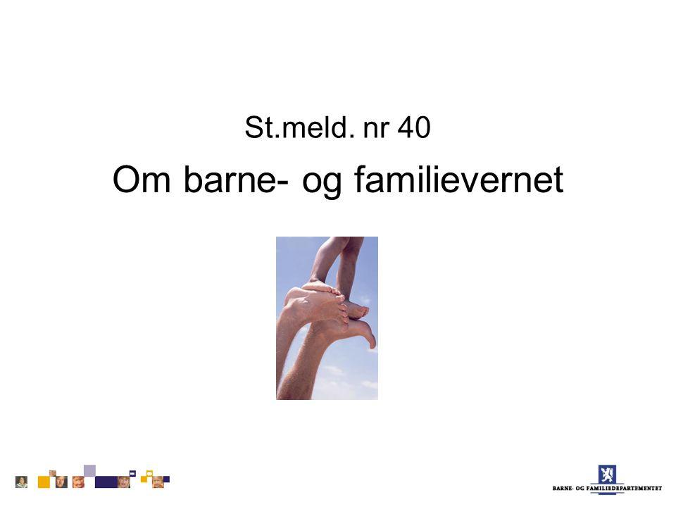 St.meld. nr 40 Om barne- og familievernet
