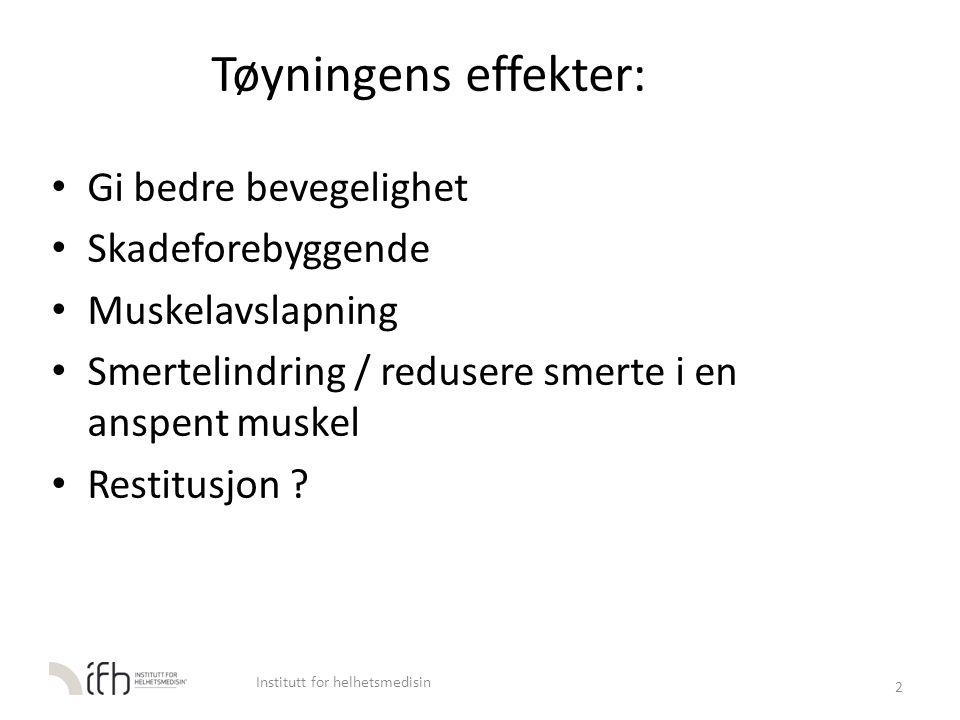 Tøyningens effekter: Gi bedre bevegelighet Skadeforebyggende Muskelavslapning Smertelindring / redusere smerte i en anspent muskel Restitusjon ? 2 Ins