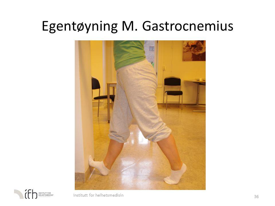 Egentøyning M. Gastrocnemius 36 Institutt for helhetsmedisin