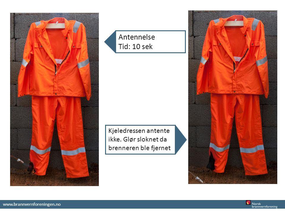www.brannvernforeningen.no Antennelse Tid: 10 sek Kjeledressen antente ikke.