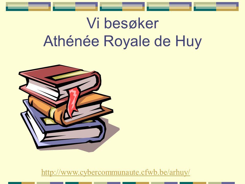 Vi besøker Athénée Royale de Huy http://www.cybercommunaute.cfwb.be/arhuy/