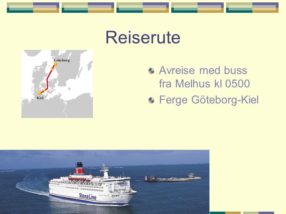 Reiserute Avreise med buss fra Melhus kl 0500 Ferge Göteborg-Kiel